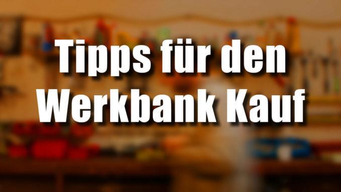 Tipps für den Werkbank Kauf